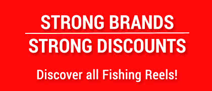 Strong Brands, strong discounts for Fising Reels