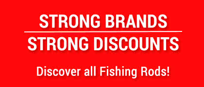 Strong Brands, strong discounts for Fising Rods