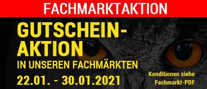 Gutschein-Aktion in unseren Fachmärkten