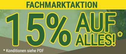 Aktuelle Fachmarktaktion: 15 % auf ALLES!