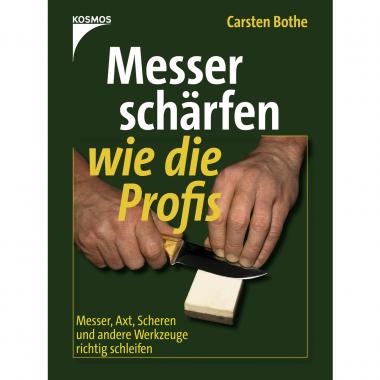 Messer schärfen wie die Profis von Carsten Bothe