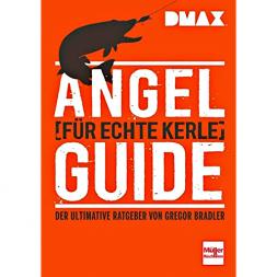Angel-Guide für echte Kerle von Gregor Bradler