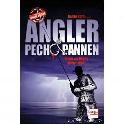 Angler Pech & Pannen von Rainer Korn
