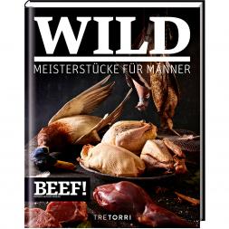 BEEF! WILD – MEISTERSTÜCKE FÜR MÄNNER