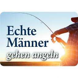 """Blechschild """"Echte Männer gehen angeln"""""""