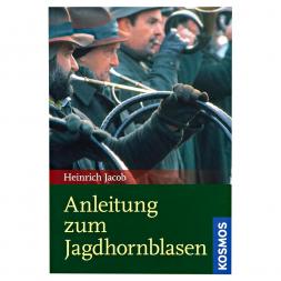 Buch: Anleitung zum Jagdhornblasen von Heinrich Jacob