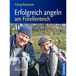 Buch: Erfolgreich angeln am Forellenteich von Georg Baumann