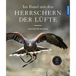 Buch: Im Bund mit den Herrschern der Lüfte, Faszination Beizjagd von Elisabeth Leix