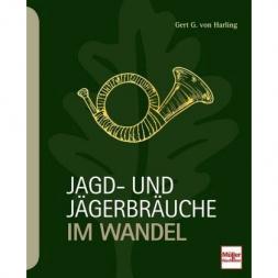 Buch Jagd- und Jägerbräuche im Wandel von Gert G. von Harling