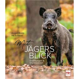 Buch: Mit Jägers Blick von Jürgen Borris, Iris Schaper