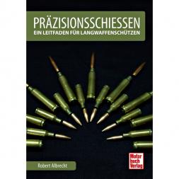 Buch: Präzisionsschiessen, Ein Leitfaden für den Langwaffenschützen von Robert Albrecht