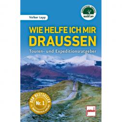 Buch: Wie helfe ich mir draußen - Touren- und Expeditionsratgeber - 11. überarbeitete Auflage von Volker Lapp