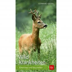Buch: Wildkrankheiten, Erkennen und beurteilen von Odward Geisel