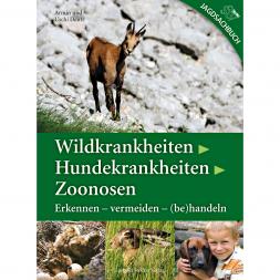 Buch: Wildkrankheiten, Hundekrankheiten, Zoonosen von Armin u. Uschi Deutz