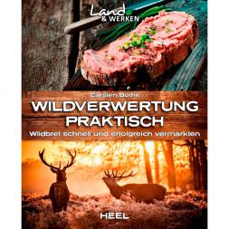 Buch: Wildverwertung praktisch. Wildbret schnell und erfolgreich vermarkten von Carsten Bothe