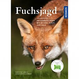 Fuchsjagd – Erfolgreich jagen mit Büchse, Flinte und Falle von Christof Janko und Konstantin Börner
