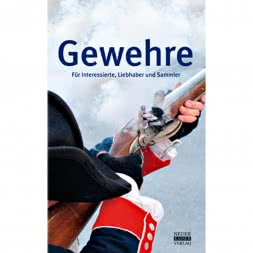 Gewehre - Für Interessierte, Liebhaber und Sammler