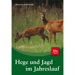 Hege und Jagd im Jahreslauf von Bruno Hespeler