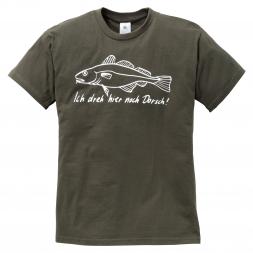 """Herren T-Shirt """"Ich dreh hier noch Dorsch!"""""""