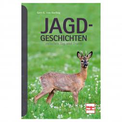 Jagdgeschichten zwischen Tag und Traum von Gert G. von Harling