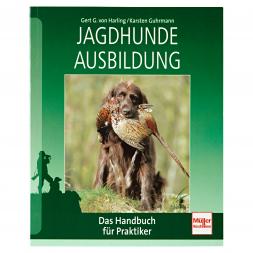 Jagdhunde-Ausbildung von Gert G. von Harling/Karsten Guhrmann