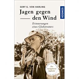 Jagen gegen den Wind von Gerd G. von Harling