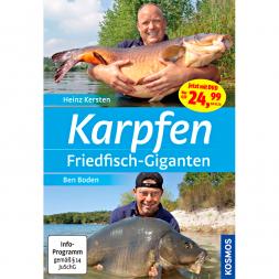 Karpfen Friedfisch-Giganten von Heinz Kersten und Ben Boden