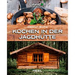Kochen in der Jagdhütte von Carsten Bothe