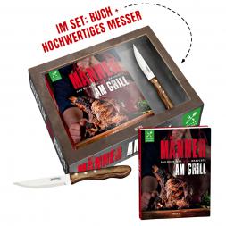 Männer am Grill - Das Buch, das Mann braucht!: im Set: Buch + hochwertiges Messer von Oliver Sievers