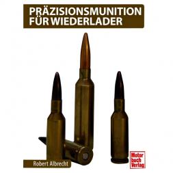Präzisionsmunition für Wiederlader von Robert Albrecht