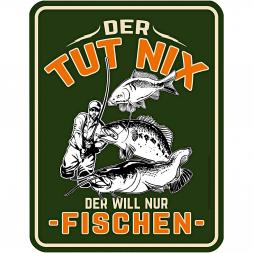 """Rahmenlos Blechschild """"DER TUT NIX - DER WILL NUR FISCHEN"""""""