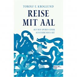 Reise mit Aal von Torolf E. Kroglund