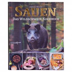 Sauen - Das Wildschwein-Kochbuch von Frida Ernsth und Mikael Axell