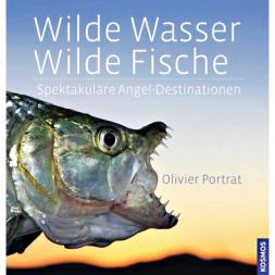 Wilde Wasser - Wilde Fische von Olivier Portrat