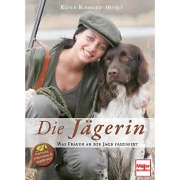 Book 'Die Jägerin - Was Frauen an der Jagd fasziniert' by Katrin Burkhardt