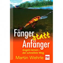 Book: Fänger statt Anfänger by Martin Wehrle