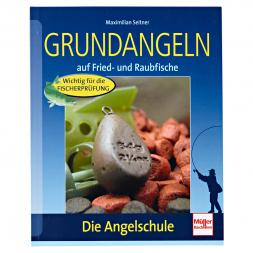 Book: Grundangeln auf Fried- & Raubfische by Maximilian Seitner
