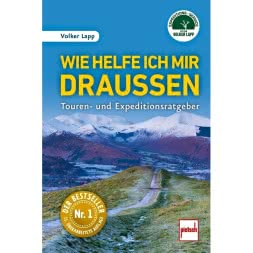 Book 'Wie helfe ich mir draußen - Touren- und Expeditionsratgeber - 11. überarbeitete Auflage' by Volker Lapp