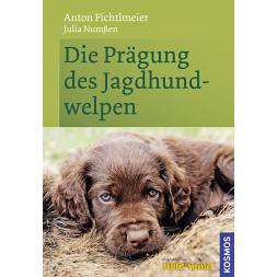 Die Prägung des Jagdhundewelpe (Anton Fichtlmeier/Julia Numßen, German Book)