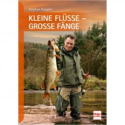 Kleine Flüsse - Große Fänge von Stephan Keppler