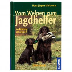 Vom Welpen zum Jagdhelfer (Hans-Jürgen Markmann, German Book)