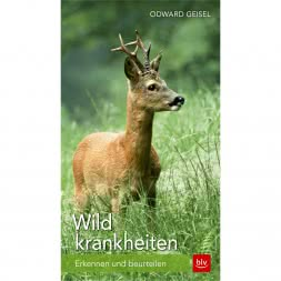 Wildkrankheiten, Erkennen und beurteilen (Odward Geisel, German Book)